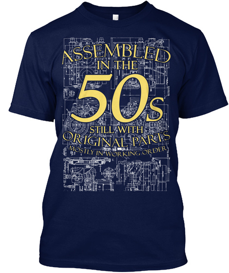 Assembled In The 50s Still Original Paris Mostly In Working Order  Navy T-Shirt Front