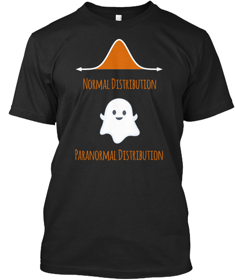 Normal Distribution Paranormal Distribution Black T-Shirt Front