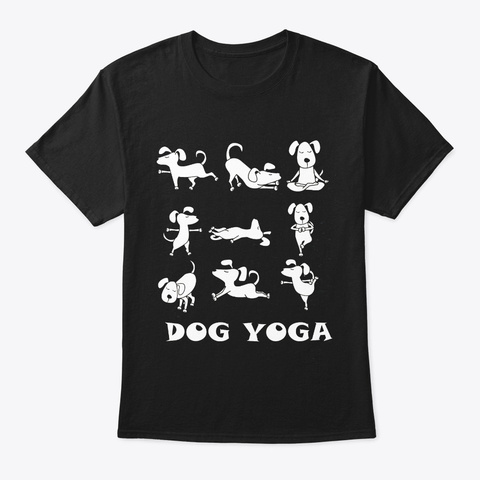 Dog Yoga Cute Canine T Shirt For Zen Black T-Shirt Front