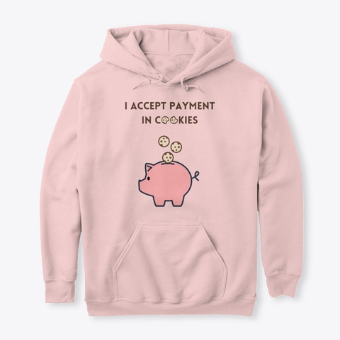 I Accept Payment In Cookies Light Pink T-Shirt Front