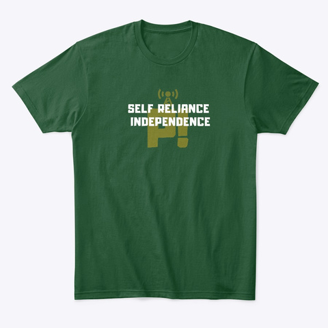Self Reliance Independence Forest Green  T-Shirt Front