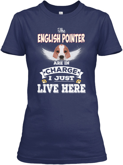English Pointer Is In Charge Here Navy T-Shirt Front