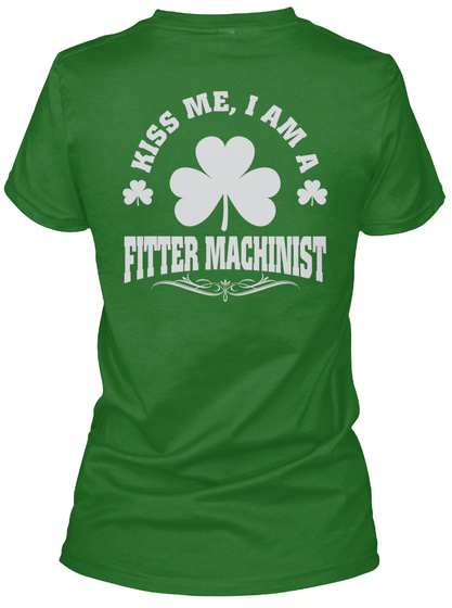 Kiss Me, I'm Fitter Machinist Patrick's Day T Shirts Irish Green T-Shirt Back