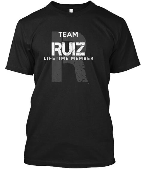 Team Ruiz Lifetime Member Black T-Shirt Front