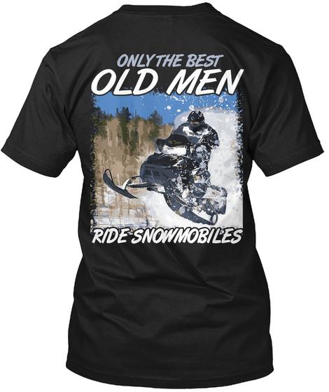 The Snowmobile Old Man Shirt Black T-Shirt Back