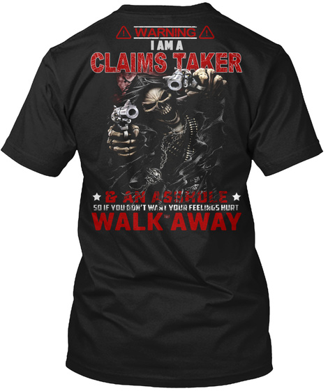 Warning I'm A Claims Taker Black T-Shirt Back