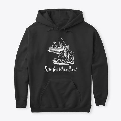 Fish You Were Here Vintage Fishing Kayak Black T-Shirt Front