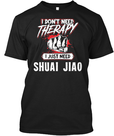 Funny Shuai Jiao Martial Arts Gift For Mma Lovers Black T-Shirt Front
