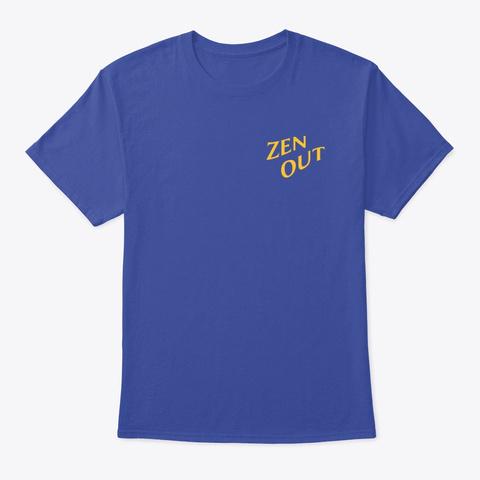 Zen Out Deep Royal T-Shirt Front