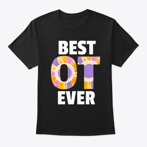 Best Ot Ever Black T-Shirt Front