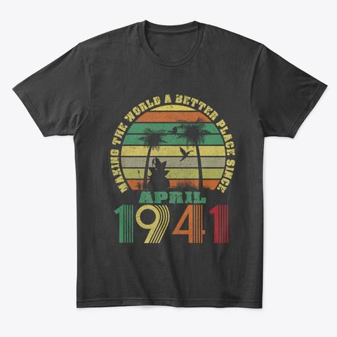 Better Since April 1941 Vintage Retro Hoodie Tshirt
