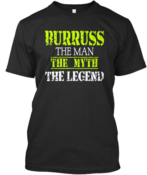 Burruss The Man The Myth The Legend Black T-Shirt Front