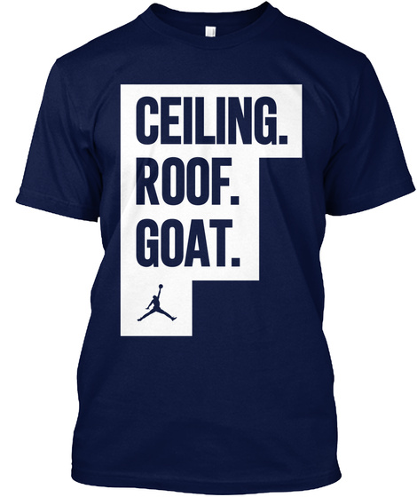 Ceiling. Roof. Goat. Navy T-Shirt Front