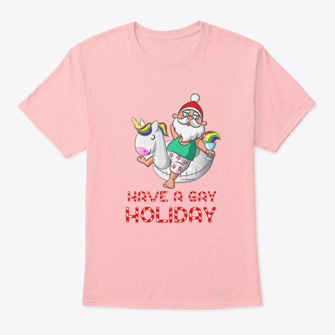 Have A Gay Holiday Pale Pink T-Shirt Front