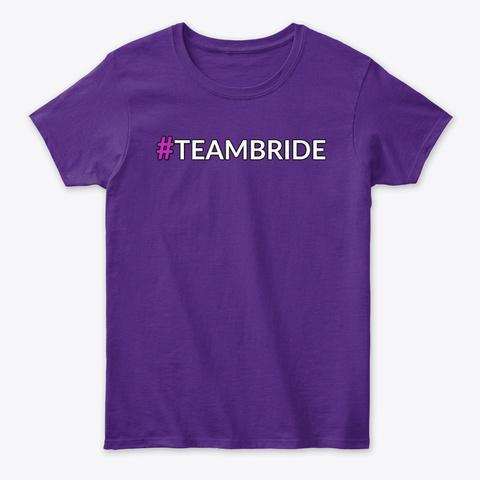 #Teambride Purple T-Shirt Front
