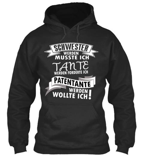 Schwester Werden Musste Ich Tante Werden Forderte Ich Patentante Werden Wollte Ich! Jet Black T-Shirt Front