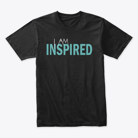 I Am Inspired Black T-Shirt Front