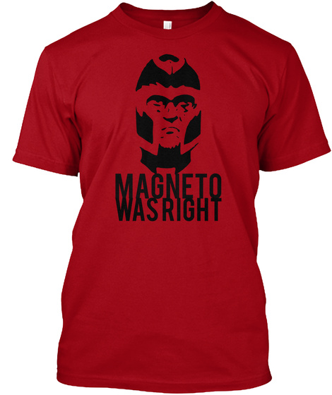 Magneto Was Right Deep Red T-Shirt Front
