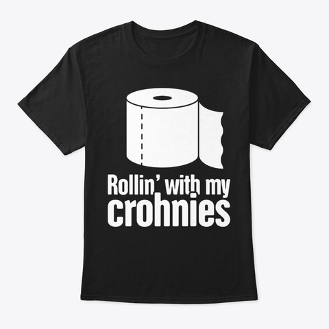 Rollin' With My Crohnies Black T-Shirt Front