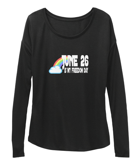 June 26  Is My Freedom Day Black T-Shirt Front