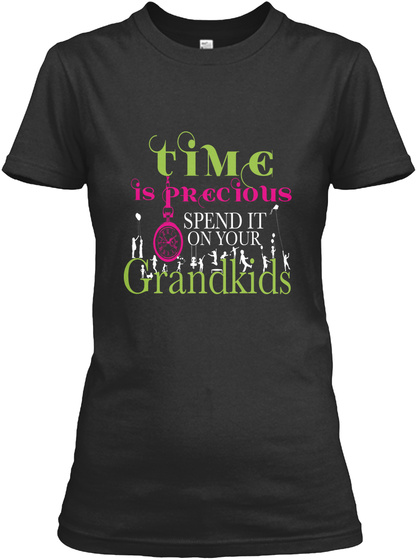 Time Is Precious Spend It On Your Grandkids Black Women's T-Shirt Front