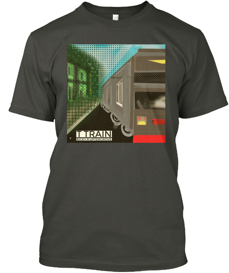 A Sanfransico Artist S Ftees T Train Smoke Gray T-Shirt Front