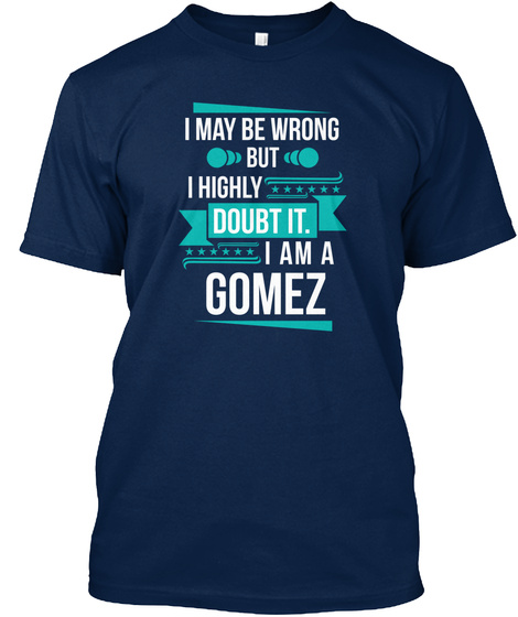 Gomez I May Be Wrong But I Doubt It Navy T-Shirt Front