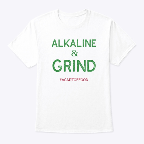 Alkaline & Grind! White T-Shirt Front