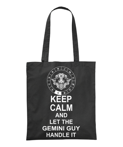 Keep Calm And Let The Gemini Guy Handle It Black T-Shirt Front