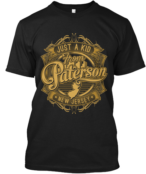 Just A Kid From Paterson New Jersey Black T-Shirt Front