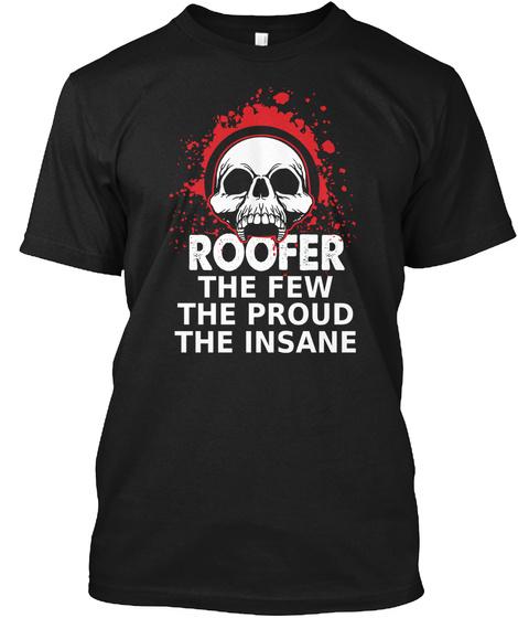 Roofer Few Proud The Insane Shirt Black T-Shirt Front