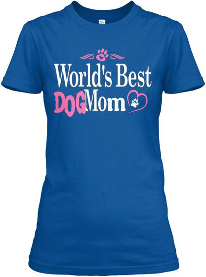 World's Best Dog Mom Royal T-Shirt Front