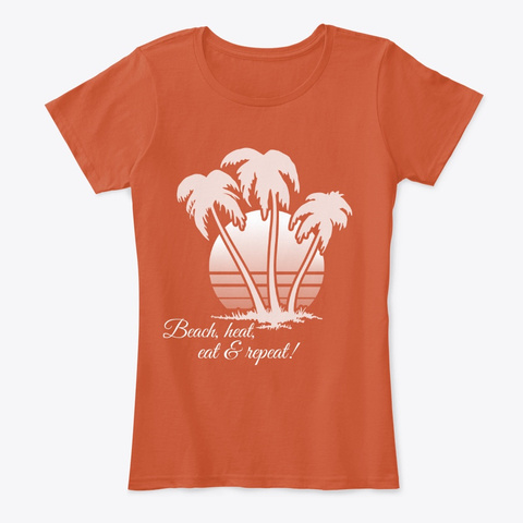 Beach, Heat, Eat And Repeat! Deep Orange T-Shirt Front
