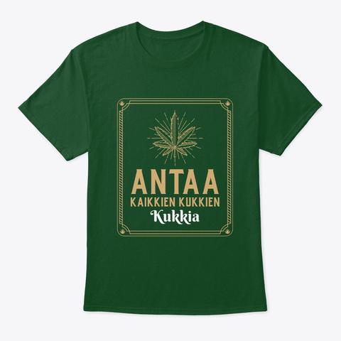 Antaa Kaikkien Kukkien Kukkia Deep Forest T-Shirt Front