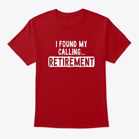 i found my calling retirement shirt