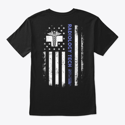 Radiology Tech Flag T Shirt Black T-Shirt Back
