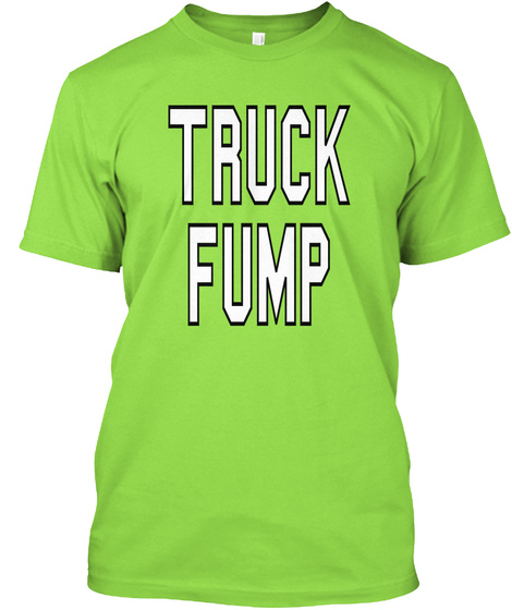 Truck Fump Lime T-Shirt Front