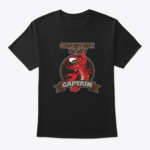Crawfish  Boat Captain Funny Cajun South Black T-Shirt Front