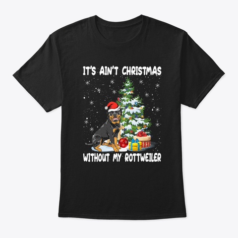 Christmas Without My Rottweiler Tshirt Black T-Shirt Front