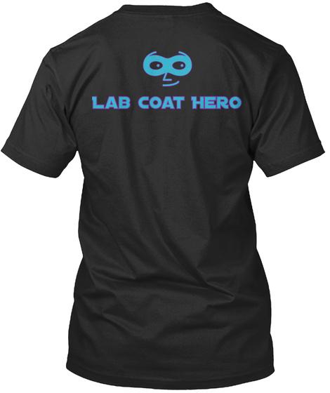 Lab Coat Hero Black T-Shirt Back