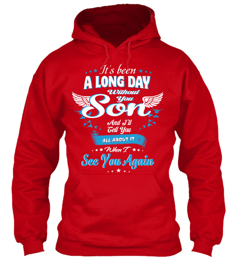 It's Been A Long Day Without You Son And I'll Tell You All About It When I See You Again Red T-Shirt Front