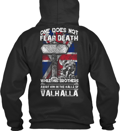 One Does Not Fear Death While His Brothers Await Him In The Halls Of Valhalla Jet Black T-Shirt Back