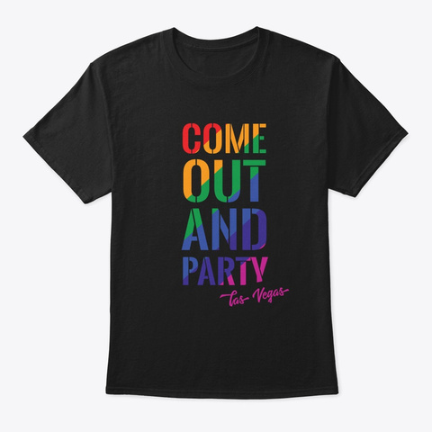 Come Out And Party Las Vegas Lgbt Gay Pr Black T-Shirt Front