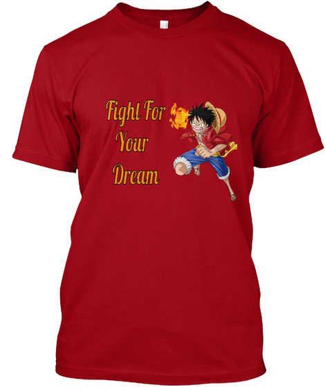 Fight For  Your  Dream Deep Red T-Shirt Front