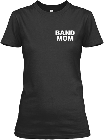 Band Mom Black T-Shirt Front