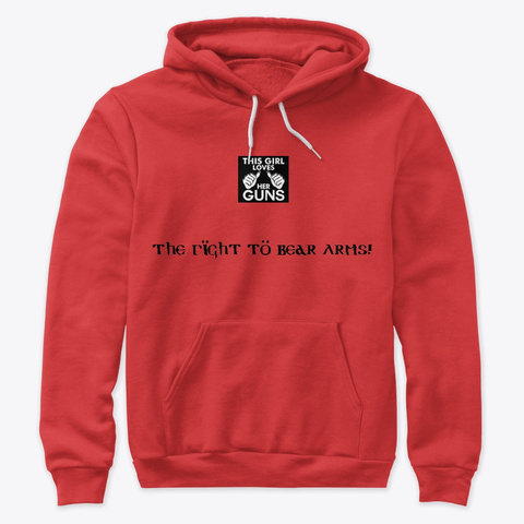 This Girl Loves Her Guns Hoodie! Red Sweatshirt Front