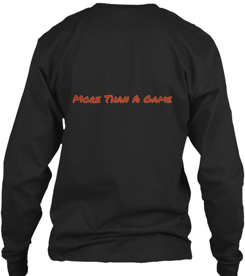 More Than A Game Black Long Sleeve T-Shirt Back