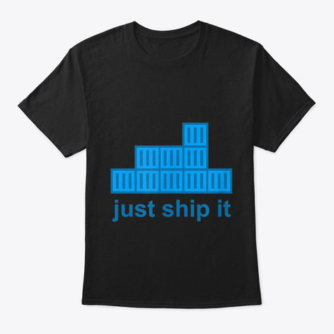 Just Ship It Docker Hackathon Programmin Black T-Shirt Front