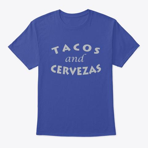 Tacos And Cervezas Tshirt Deep Royal T-Shirt Front