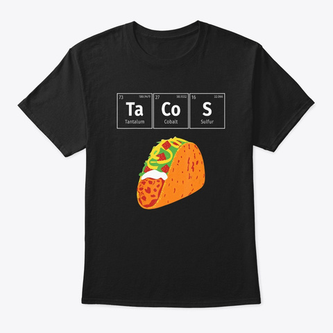 Mexican Tacos Periodic Table Elements Black T-Shirt Front